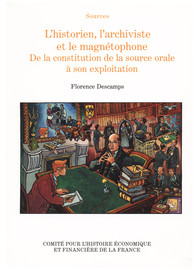 L'historien, l'archiviste et le magnétophone