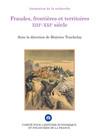 Fraudes, frontières et territoires (XIIIe-XXIesiècle)