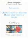 L'État, les finances et l'économie. Histoire d'une conversion 1932-1952. Volume I