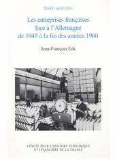 Les entreprises françaises face à l'Allemagne de 1945 à la fin des années 1960