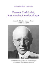 François Bloch-Lainé, fonctionnaire, financier, citoyen