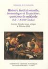 Histoire institutionnelle, économique et financière: questions de méthode (xviie-xviiie siècles)