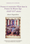 Penser et construire l'État dans la France du Moyen Âge (XIIIe-XVe siècle)