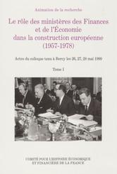 Le rôle des ministères des Finances et de l'Economie dans la construction européenne (1957-1978)