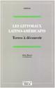 Introduction. Les littoraux latino-américains : une géographie paradoxale