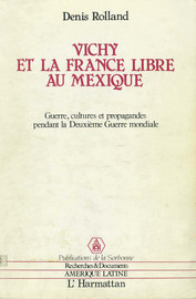 Vichy et la France libre au Mexique