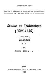 Séville et l'Atlantique, 1504-1650: Structures et conjoncture de l'Atlantique espagnol et hispano-américain (1504-1650). Tome II, volume 2