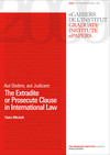 Aut Dedere, aut Judicare: The Extradite or Prosecute Clause in International Law