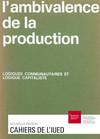 L'ambivalence de la production