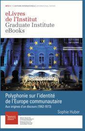 Polyphonie sur l'identité de l'Europe communautaire