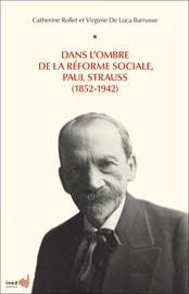 Dans l'ombre de la réforme sociale, Paul Strauss (1852-1942)