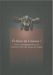 Ô dieux de Crotone ! Lieux et témoignages du sacré à l'intérieur d'une ville antique de Calabre