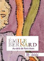 Émile Bernard. Au-delà de Pont-Aven