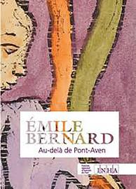 Au-delà de Pont-Aven: à la poursuite d'Émile Bernard