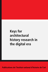 Keys for architectural history research in the digital era