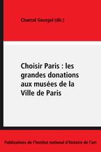 Choisir Paris: les grandes donations aux musées de la Ville de Paris