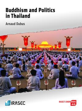 Buddhism And Politics In Thailand Institut De Recherche Sur L Asie