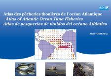 Atlas des pêcheries thonières de l'océan Atlantique / Atlas of Atlantic Ocean Tuna Fisheries / Atlas de pesquerías de túnidos del océano Atlántico