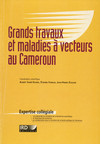 Grands travaux et maladies à vecteurs au Cameroun