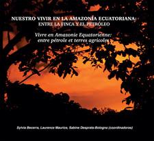 Nuestro vivir en la Amazonía ecuatoriana: entre la finca y el petróleo