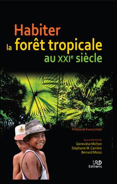 Habiter la forêt tropicale au XXIe siècle