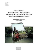 Dynamique et usages de la mangrove dans les pays des rivières du Sud, du Sénégal à la Sierra Leone