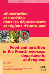 Alimentation et nutrition dans les départements et régions d'Outre-mer/Food and nutrition in the French overseas departments and regions