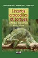 Lézards, crocodiles et tortues d'Afrique occidentale et du Sahara