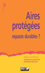 Aires protégées, espaces durables ?