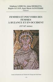 Femmes et pouvoirs des femmes à Byzance et en Occident (vie-xe siècles)
