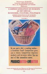 L'américanisation en Europe au xxe siècle : économie, culture, politique. Volume 1