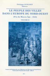Le peuple des villes dans l'Europe du Nord-Ouest (fin du Moyen Âge-1945). Volume I