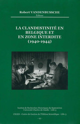 La clandestinité en Belgique et en zone interdite (1940-1944)