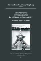 Arts premiers dans les musées de l'Europe du Nord-Ouest (Belgique, France, Pays-Bas)