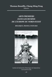 Avant-propos. Les arts premiers dans les musées de l'Europe du nord-ouest Belgique-France-Pays-Bas