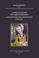 Lettres italiennes de Claire de Gonzague, comtesse de Bourbon-Montpensier (1464-1503)