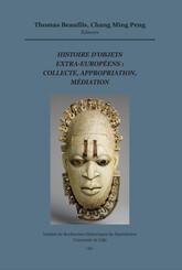 Histoire d'objets extra-européens : collecte, appropriation, médiation