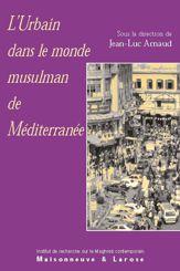 L'urbain dans le monde musulman de Méditerranée