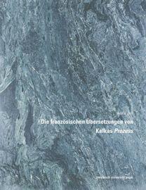 Die französischen Übersetzungen von Kafkas Prozess
