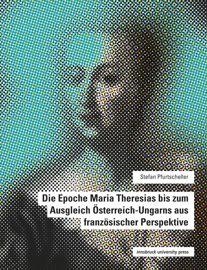 2. Beschäftigung mit österreichischer Geschichte in Frankreich