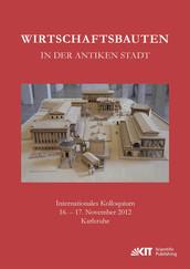 Wirtschaftsbauten in der antiken Stadt