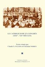 Le catholicisme en congrès (xixe-xxe&nbspsiècles)