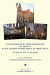 La coexistence confessionnelle en France et en Europe germanique et orientale
