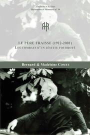 Le père Fraisse (1912-2001) Les combats d'un jésuite foudroyé