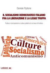 Il socialismo democratico italiano fra la Liberazione e la legge truffa