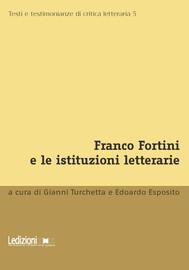 Franco Fortini e le istituzioni letterarie