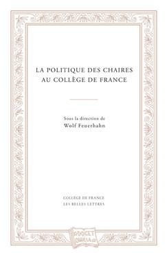 La politique des chaires au Collège de France