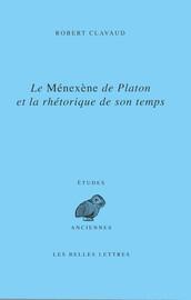Le Ménéxène de Platon et la rhétorique de son temps