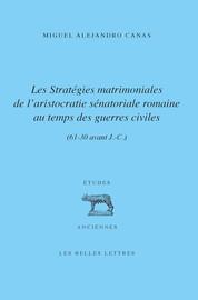 Les Stratégies matrimoniales de l'aristocratie romaine au temps des guerres civiles