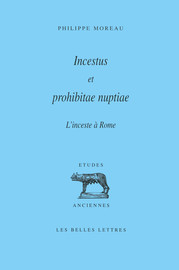 Incestus et prohibitae nuptiae. L'inceste à Rome